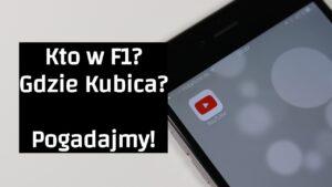 Kto w F1? Gdzie Kubica?